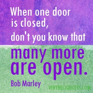 Bob-Marley-Quotes-When-one-door-is-closed-dont-you-know-that-many-more-are-open.